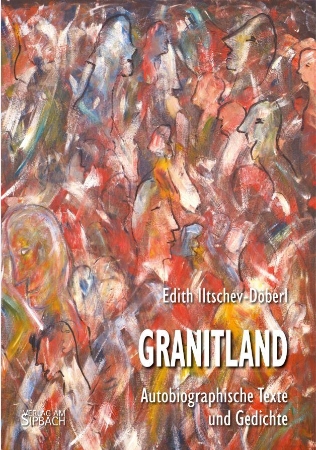 Granitland. Autobiographische Texte und Gedichte